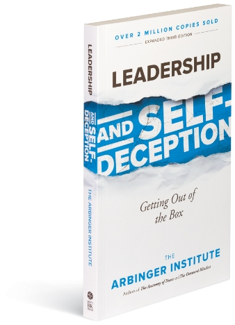 Leadership and Self-Deception, an Arbinger book